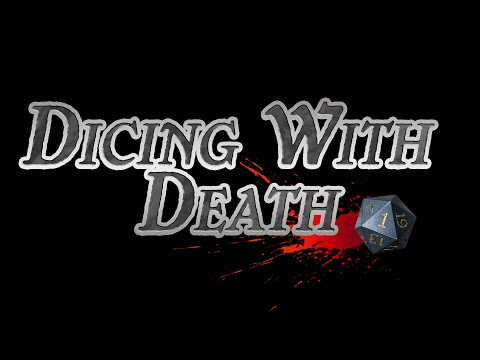 Dicing with Death: 098 Part 3