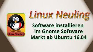 Ubuntu 16.04 Software über den neuen Gnome Software Markt installieren