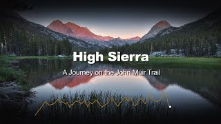 High Sierra - A Journey on the John Muir Trail || FULL DOCUMENTARY