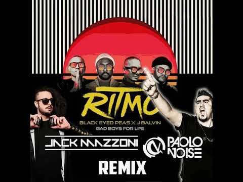 The Black Eyed Peas J Balvin - RITMO Jack Mazzoni  Paolo Noise Remix Bad Boys For Life