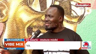 VibeMix:Sereebu wo.Dj hearts okuva mu West Nile.
