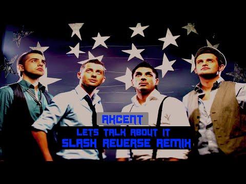Akcent - Let's Talk About It [Slash Reverse Remix]