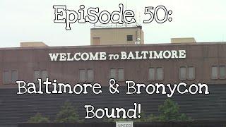 episode 50 baltimore bronycon bound