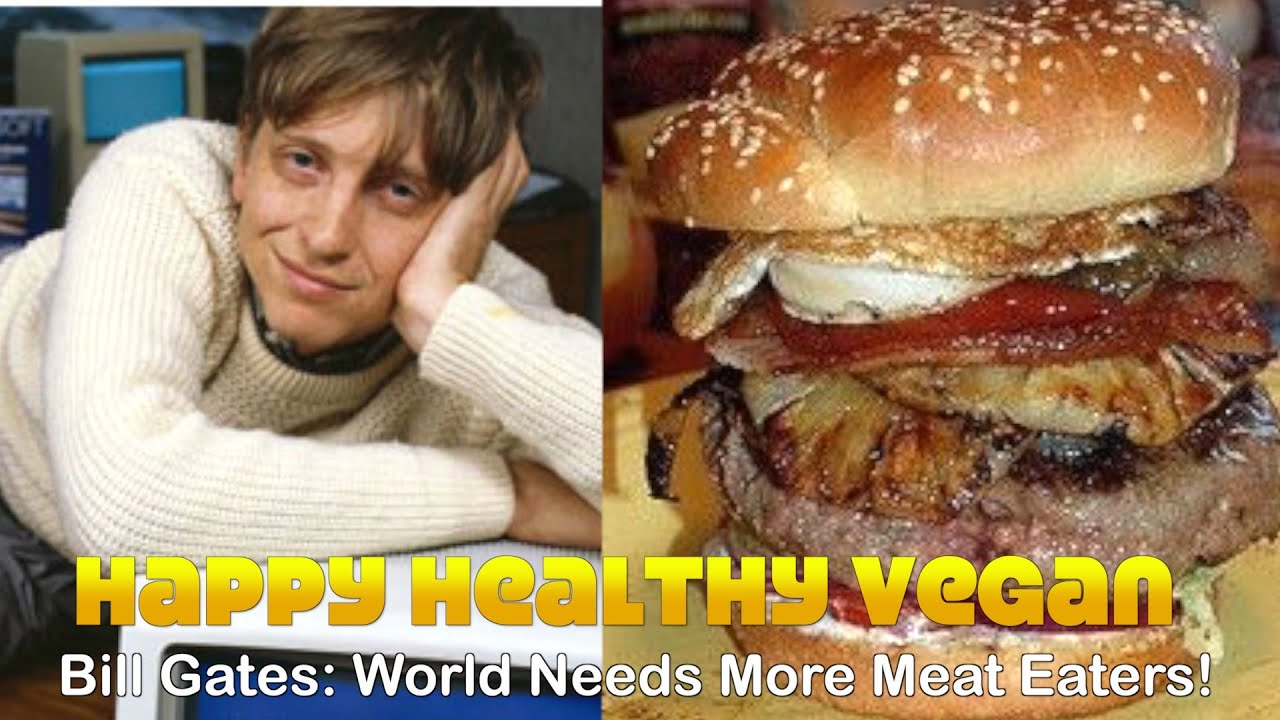 Bill Gates: The World Needs More Meat Eaters!