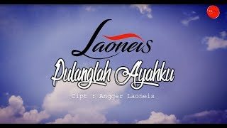 Laoneis Band - Pulanglah Ayahku [OFFICIAL LYRIC]