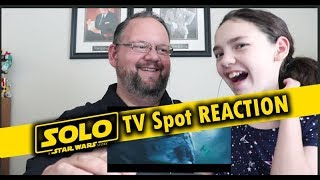 "Solo: A Star Wars Story ""Crew"" TV Spot Trailer Reaction Father and Daughter"