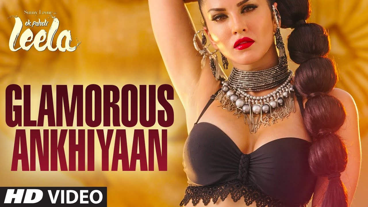 Glamorous Ankhiyaan Sunny Leone Ek Paheli Leela mp3 download video hd mp4
