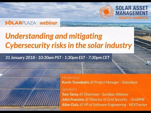 Solarplaza Webinar:  Understanding and Mitigating Cybersecurity Risks in the Solar Industry