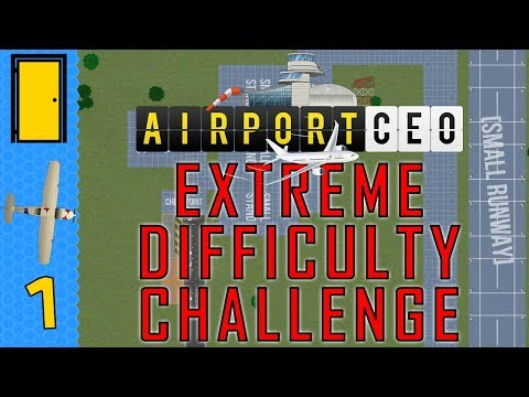 Airport CEO Extreme Difficulty Challenge - Part 1: General Aviation. Let's Play Airport CEO.