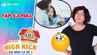 gia dinh la so 1 sitcom  tap 53 full duc hanh cung chieu hoang anh qua lo khien ba be nam phat buc