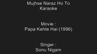 Mujhse Naraz Ho To - Karaoke - Papa Kehte Hai (1996) - Sonu Nigam