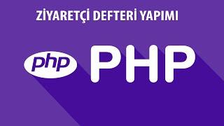 PHP DERSLERİ - ZİYARETÇİ DEFTERİ YAPIMI