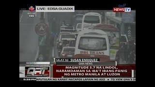 QRT: Magnitude 5.7 na lindol, naramdaman sa iba't ibang panig ng Metro Manila at Luzon