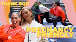 PREGNANCY FRIENDLY FULL-BODY WORKOUT ft. KARLIE KLOSS | Thank Bod