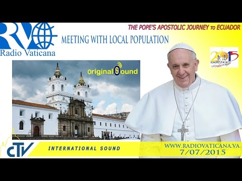 Pope Francis in Ecuador- Meeting with Civil Society in the Church of St. Francis in Quito