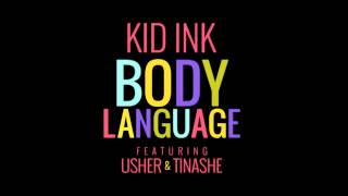 Kid Ink - Body Language (Feat Usher & Tinashe) + Download (Ripped from POWER106 FM)