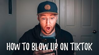"""How To """"BLOW UP"""" on TikTok (No Singing or Dancing Required)"""