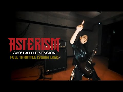 ASTERISM - FULL THROTTLE (360°BATTLE SESSION / Studio Live)