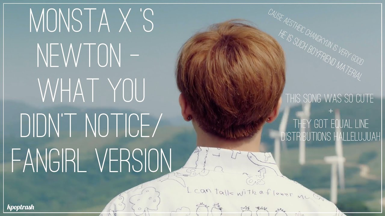 Monsta X's Newton - What You Didn't Notice/Fangirl And Fanboy Ver   (Requested)