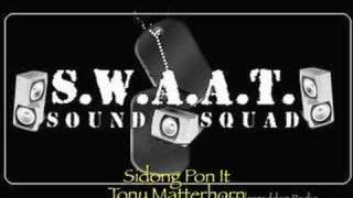 Watch Tony Matterhorn Sidong Pon It video