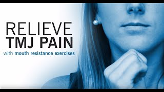 TMJ Exercise | Mouth Resistance