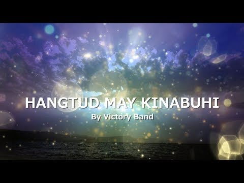 HANGTUD MAY KINABUHI with LYRICS by Victory Band