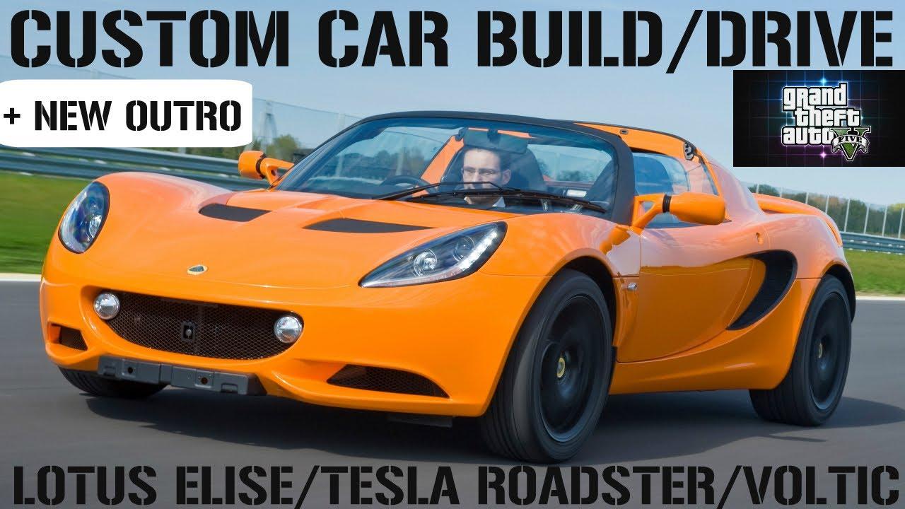 Gta 5 Custom Car Build Drive 16 Lotus Elise Tesla Roadster New Outro You