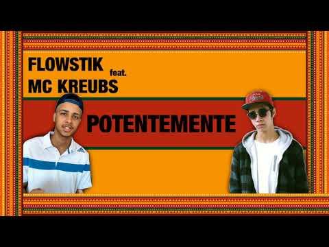 FlowStik Feat MC Kreubs - POTENTEMENTE Prod FlowStik