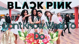 [K-POP IN PUBLIC COLOMBIA]_ BLACKPINK_ Don't Know What to do_ Dance Cover_ Aeternum Dance Crew