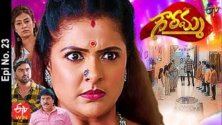 Gowramma | 30th April 2021 | Full Episode No 23 | ETV Telugu