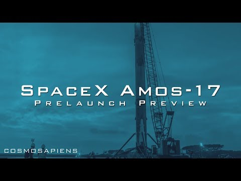 SpaceX Amos-17 Prelaunch Preview