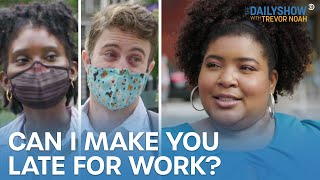Dulcé Sloan Tries to Make New Yorkers Late for Work | The Daily Show