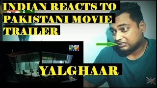 Indian Reacts To Yalghaar | Pakistani Movie [Hindi]