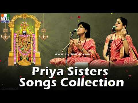 PRIYA SISTERS SONGS COLLECTION   HEART TOUCHING SONGS BY PRIYA SISTERS   BHAKTHI
