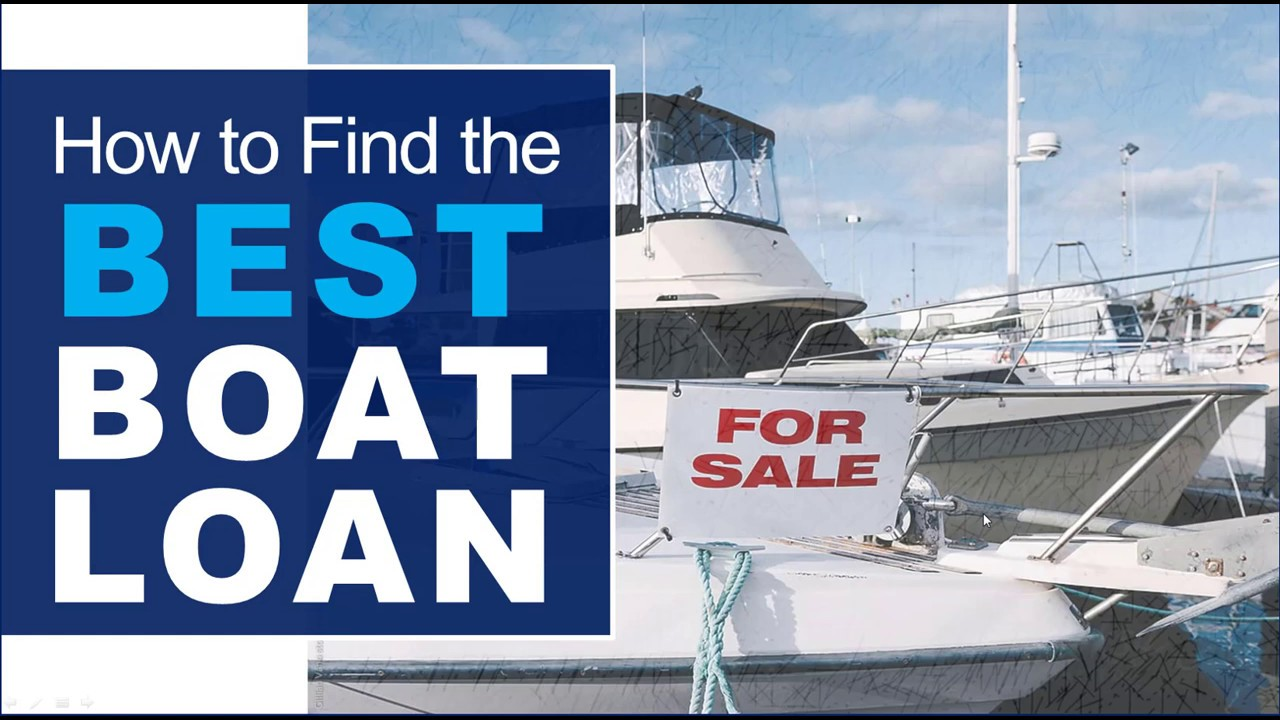 How To Get The Best Boat Loan When Shopping Boats For Sale Youtube