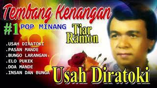 Tiar Ramon - Usah Diratoki | Tembang Kenangan Sepanjang Masa | Penyanyi Solo Minang Terbaik