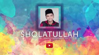 Download Mp3 Sholatullah - Indahnya Bersholawat Vol 1