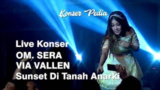 VIA VALLEN  OM. SERA Live Konser - SUNSET DI TANAH ANARKI ( COVER SID) - FULL HD