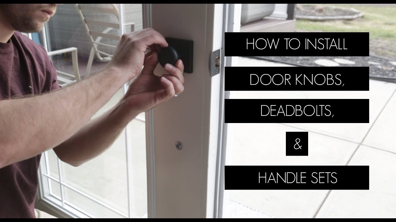 How To Install Door Knobs On Double Doors Deadbolts Handle Sets And Dummy Knobs Youtube