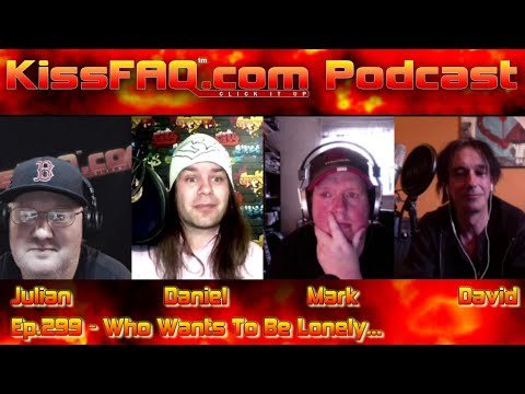 KissFAQ Podcast Ep.299 - Who Wants To Be Lonely...