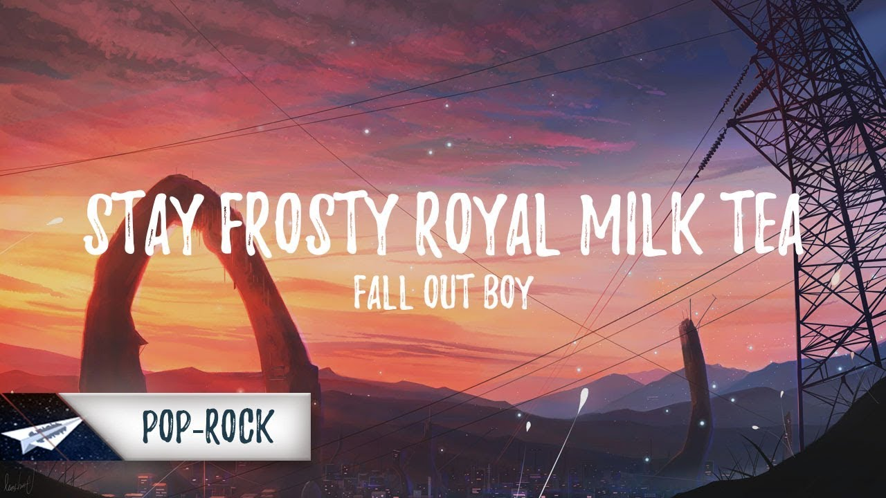 fall-out-boy-stay-frosty-royal-milk-tea-lyrics-lyric-video-white-paper