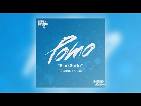 01 Pomo - Blue Soda, Pt. 1 [Bastard Jazz Recordings]
