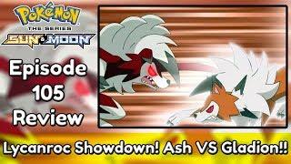 Ash vs Gladion! Lycanroc vs Lycanroc!! | Pokemon Sun and Moon Episode 105 (Recap + Review)