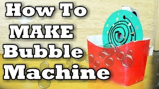 How To Make: Bubble Machine