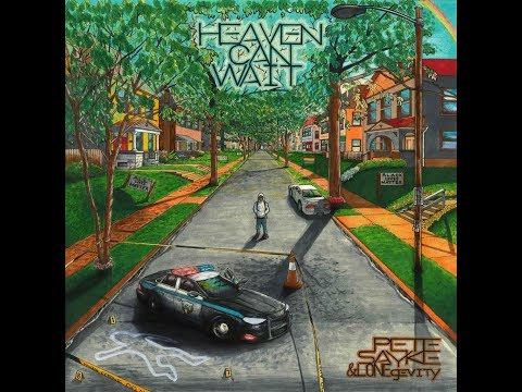 "Pete Sayke & LONEgevity - ""Heaven Can Wait"" (Full Album Stream)"