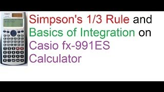 Simpsons One-Third Rule And Basics of Integration on Casio fx-991ES Calculator