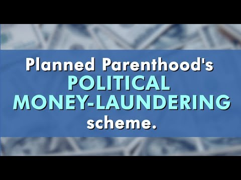 Planned Parenthood's Political Money Laundering