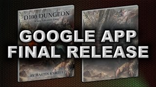 GOOGLE APP FINAL RELEASE (D100 DUNGEON)