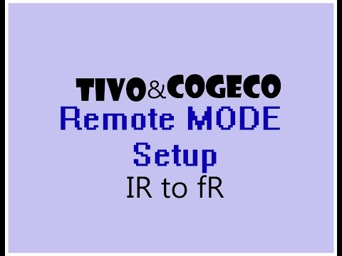 Tivo T6 IR mode to RF mode Cogeco Customers