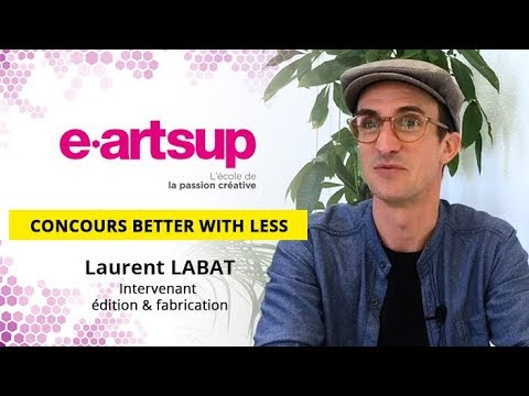 e-artsup Bordeaux - Concours Better with less